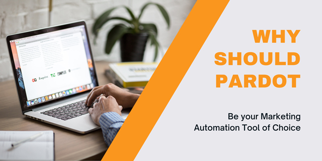 Why Should Pardot be your Marketing Automation Tool of Choice
